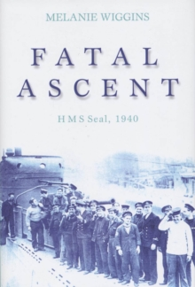 "Fatal Ascent : ""HMS Seal"" 1940, Paperback / softback Book"