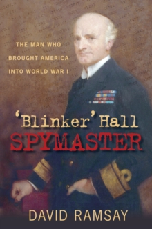 Blinker Hall Spymaster, Hardback Book