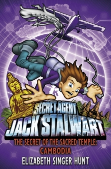 Jack Stalwart: The Secret of the Sacred Temple : Cambodia: Book 5, Paperback / softback Book