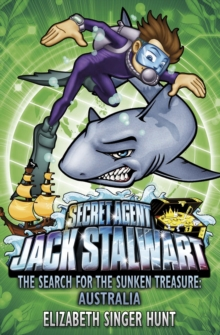Jack Stalwart: The Search for the Sunken Treasure : Australia: Book 2, Paperback Book