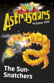 Astrosaurs 12: The Sun-Snatchers, Paperback Book