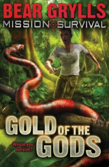 Mission Survival 1: Gold of the Gods, Paperback Book