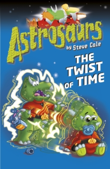Astrosaurs 17: The Twist of Time, Paperback Book