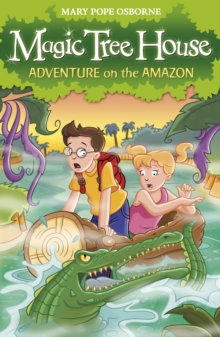 Magic Tree House 6 : Adventure on the Amazon, Paperback Book