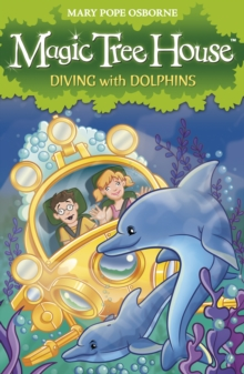 Magic Tree House 9: Diving with Dolphins, Paperback Book