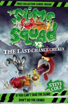Slime Squad Vs The Last Chance Chicken, Paperback Book