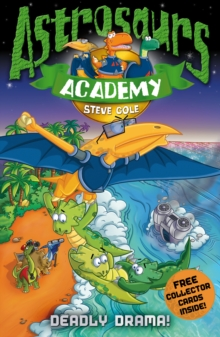 Astrosaurs Academy 5 : Deadly Drama!, Paperback Book