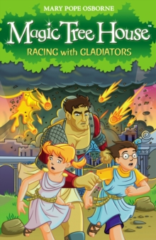 Magic Tree House 13: Racing With Gladiators, Paperback Book