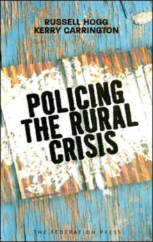 Policing the Rural Crisis, Paperback / softback Book