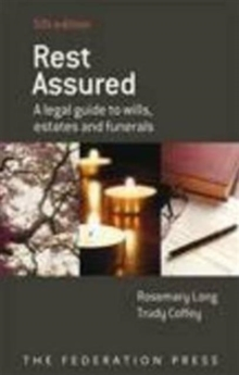 Rest Assured : A Legal Guide to Wills, Estates and Funerals, Paperback Book