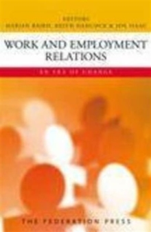 Work and Employment Relations : An Era of Change, Paperback Book