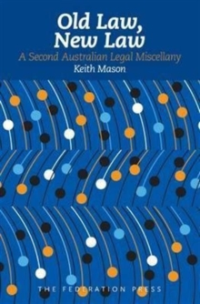 Old Law, New Law : A Second Australian Legal Miscellany, Hardback Book