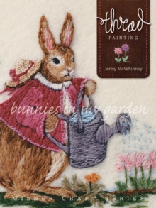Thread Painting: Bunnies in My Garden, Paperback / softback Book