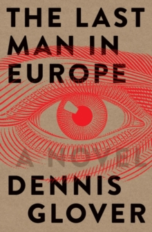 The Last Man in Europe: A Novel, Paperback Book