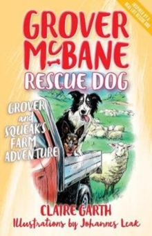 Grover McBane Rescue Dog: Grover and Squeak's Farm Adventure, Paperback / softback Book