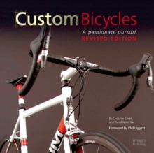 Custom Bicycles: A Passionate Pursuit, Hardback Book