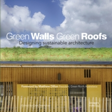Green Walls Green Roofs: Designing Sustainable Architecture, Hardback Book
