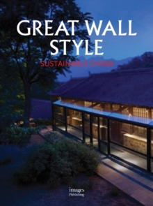 Great Wall Style: Building Home With Jim Spear, Hardback Book