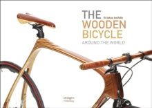 Wooden Bicycle: Around the World, Hardback Book
