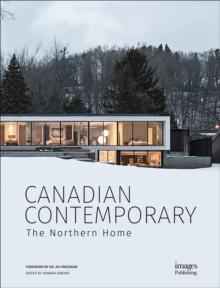 Canadian Contemporary : The Northern Home, Hardback Book