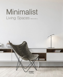 Minimalist and Luxury Living Spaces : Fashionable Home Design, Hardback Book