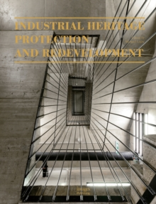 Industrial Heritage Protection and Redevelopment, Hardback Book