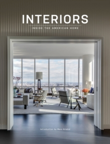 Interiors : Inside the American Home, Hardback Book