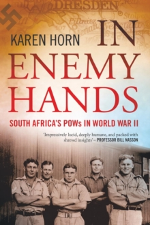 In enemy hands : South Africa's POWs in WWII, Paperback / softback Book