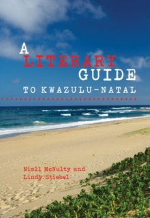 A literary guide to KwaZulu-Natal, Paperback / softback Book