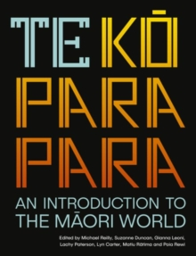 Te Koparapara : An Introduction to the Maori World, Paperback / softback Book