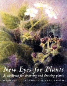 New Eyes for Plants : Workbook for Plant Observation and Drawing, Paperback / softback Book