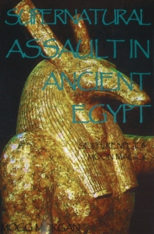 Supernatural Assault in Ancient Egypt : Seth, Renpet and Moon Magick, Paperback Book