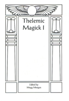 Thelemic Magick I : 2nd Edition, Paperback / softback Book