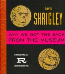 Why We Got the Sack from the Museum, Paperback Book