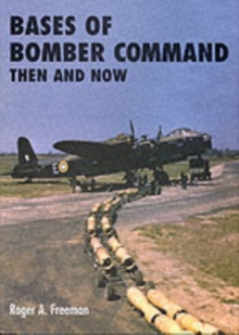 Bases of Bomber Command Then and Now, Hardback Book