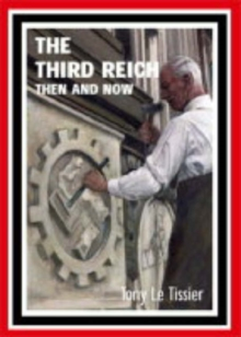 The Third Reich Then and Now, Hardback Book