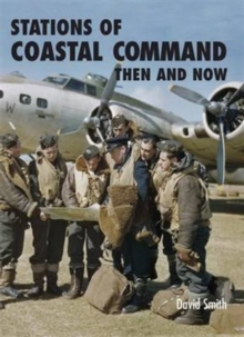 Stations of Coastal Command Then and Now, Hardback Book