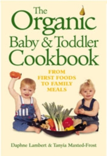 The Organic Baby and Toddler Cookbook, Paperback Book