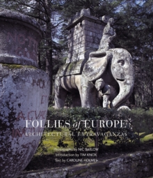 Follies of Europe: Architectural Extravaganzas, Hardback Book