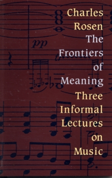 The Frontiers of Meaning : Three Informal Lectures on Music, Paperback Book