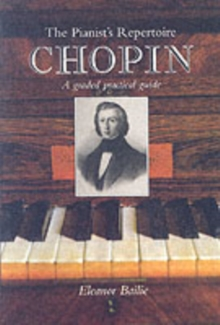 Chopin : A Graded Practical Guide, Paperback Book
