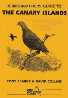 A Birdwatchers' Guide to the Canary Islands, Paperback / softback Book