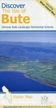 Discover the Isle of Bute - Visitor Map : Including the West Island Way, Sheet map, folded Book