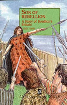 Son of Rebellion : A Story of Boudica's Britain, Paperback Book