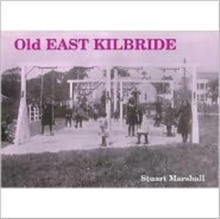 Old East Kilbride, Paperback Book
