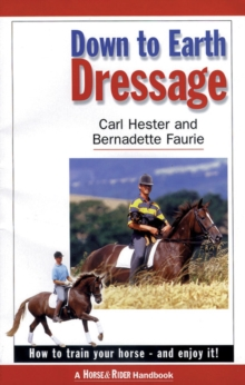 Down to Earth Dressage : How to Train Your Horse - and Enjoy it!, Paperback / softback Book