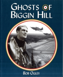 The Ghosts of Biggin Hill, Paperback Book