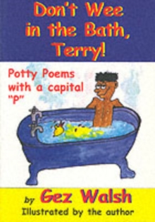 Don't Wee in the Bath Terry : Potty Poems with a Capital P, Paperback Book
