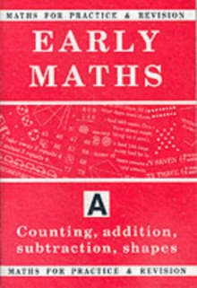 Maths for Practice and Revision : Counting, Addition, Subtraction, Shapes Bk.A, Paperback / softback Book