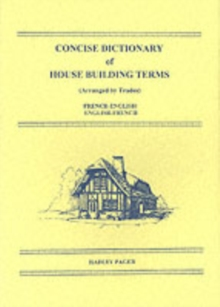 Concise Dictionary of House Building Terms French-English/English-French, Paperback / softback Book